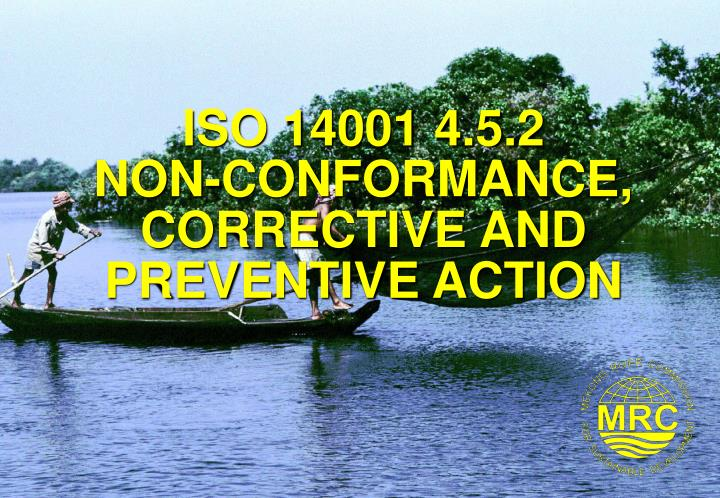 Iso 14001 4 5 2 non conformance corrective and preventive action