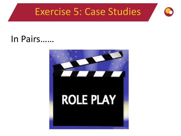 Exercise 5: Case Studies