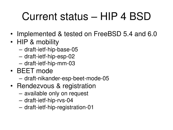 Current status – HIP 4 BSD