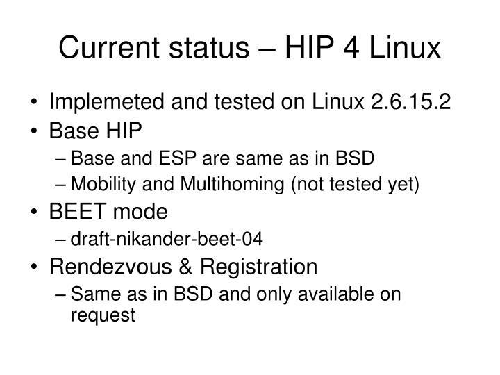 Current status – HIP 4 Linux