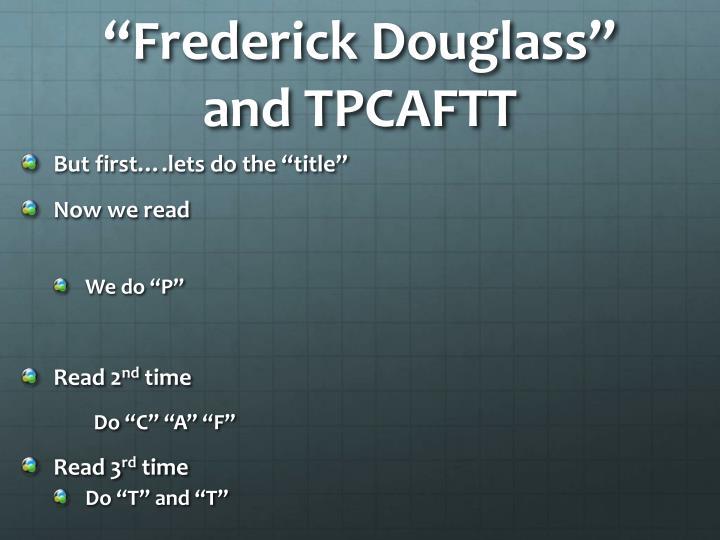 """Frederick Douglass"