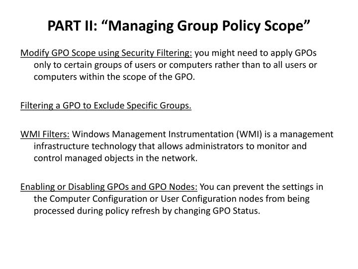 "PART II: ""Managing Group Policy Scope"""