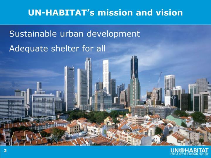 UN-HABITAT's mission and vision