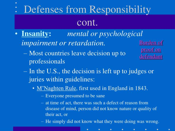 Defenses from Responsibility cont.