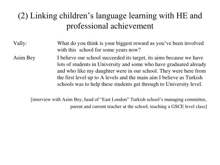 (2) Linking children's language learning with HE and professional achievement