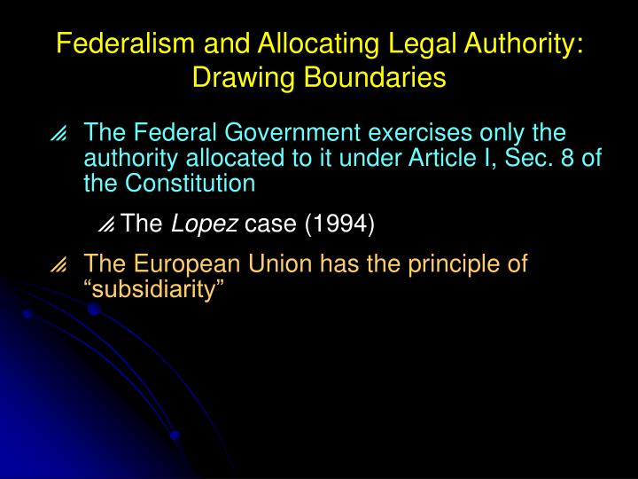 Federalism and Allocating Legal Authority:  Drawing Boundaries