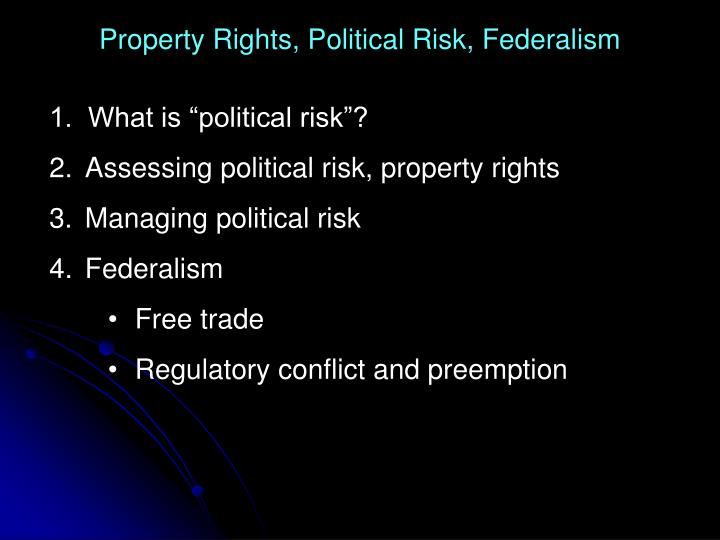 Property Rights, Political Risk, Federalism