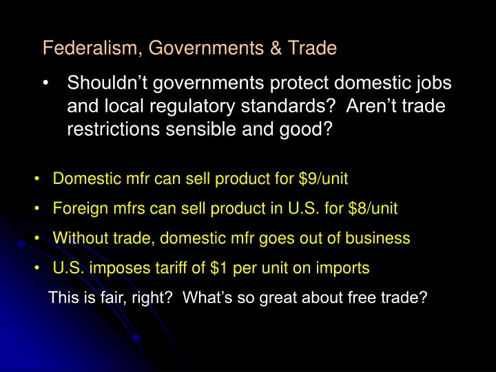 Federalism, Governments & Trade