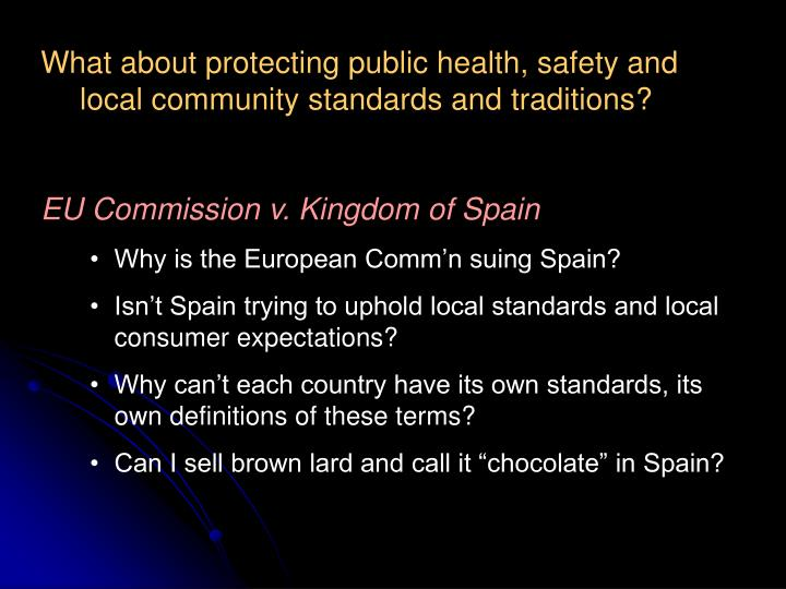 What about protecting public health, safety and local community standards and traditions?