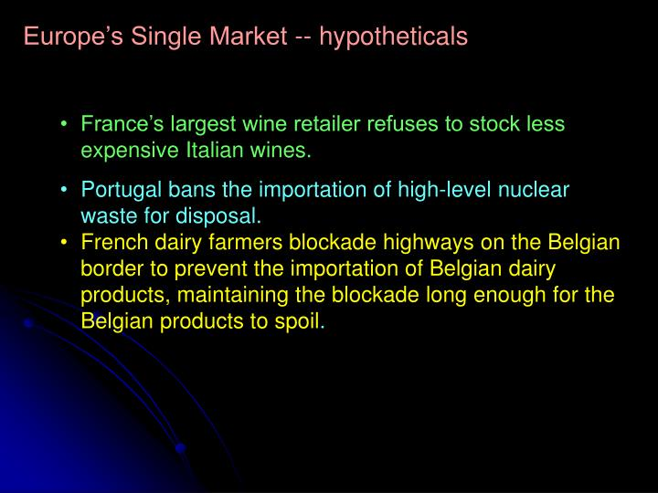 Europe's Single Market -- hypotheticals