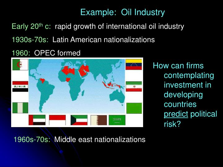 Example:  Oil Industry