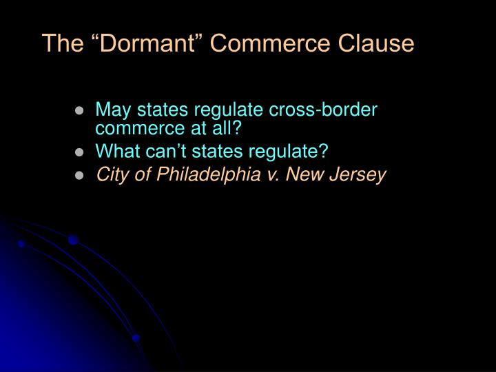 "The ""Dormant"" Commerce Clause"