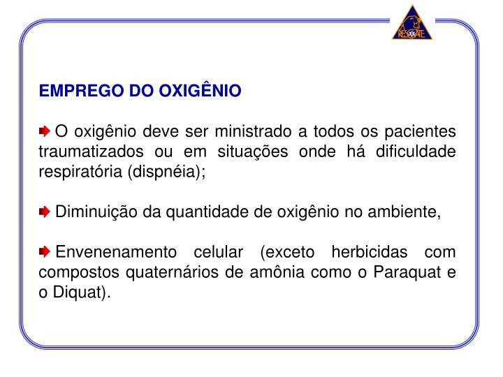 EMPREGO DO OXIGÊNIO