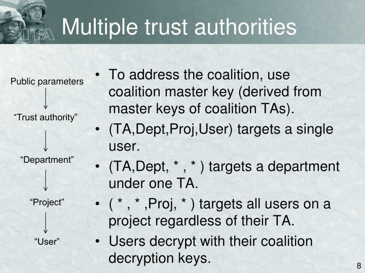 Multiple trust authorities