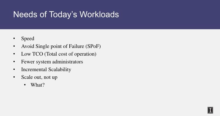 Needs of Today's Workloads