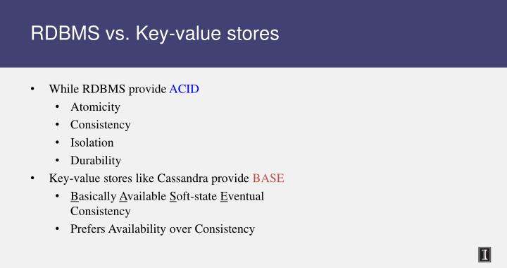 RDBMS vs. Key-value stores