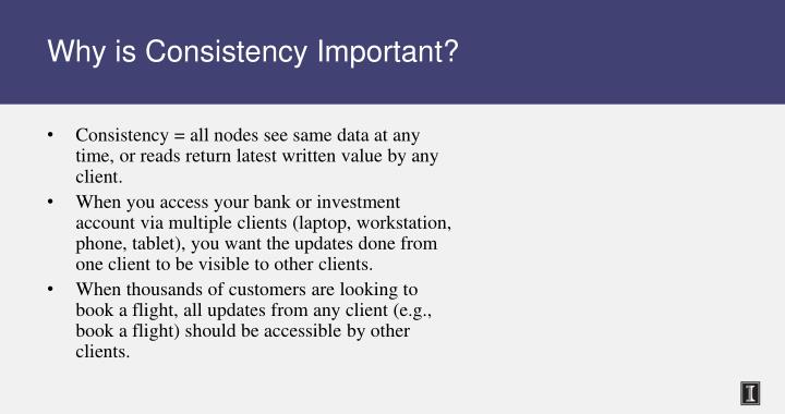 Why is Consistency Important?