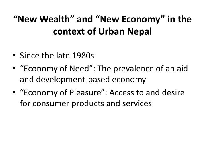 """New Wealth"" and ""New Economy"" in the context of Urban Nepal"