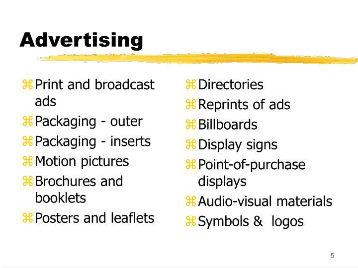 Print and broadcast ads