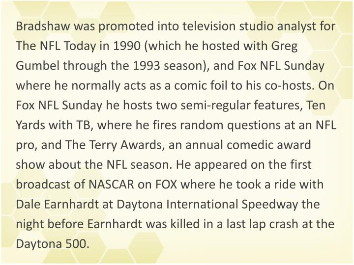 Bradshaw was promoted into television studio analyst for