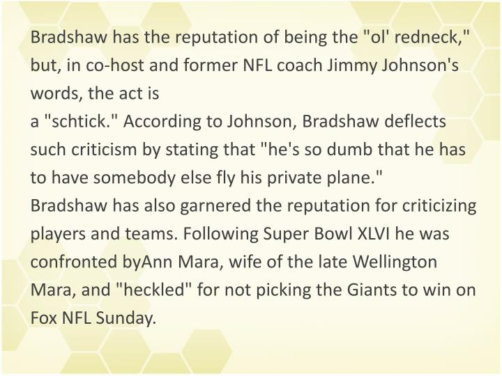 "Bradshaw has the reputation of being the ""ol' redneck,"""