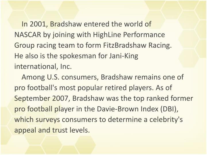 In 2001, Bradshaw entered the world of