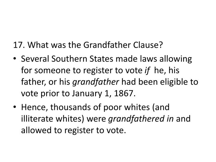 17. What was the Grandfather Clause?