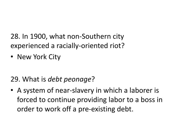 28. In 1900, what non-Southern city experienced a racially-oriented riot?
