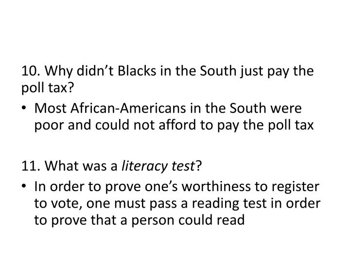 10. Why didn't Blacks in the South just pay the poll tax?
