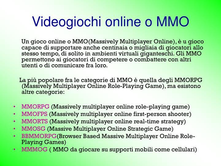 Videogiochi online o MMO
