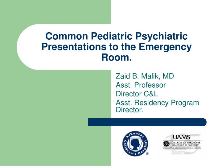 Common Pediatric Psychiatric Presentations to the Emergency Room.