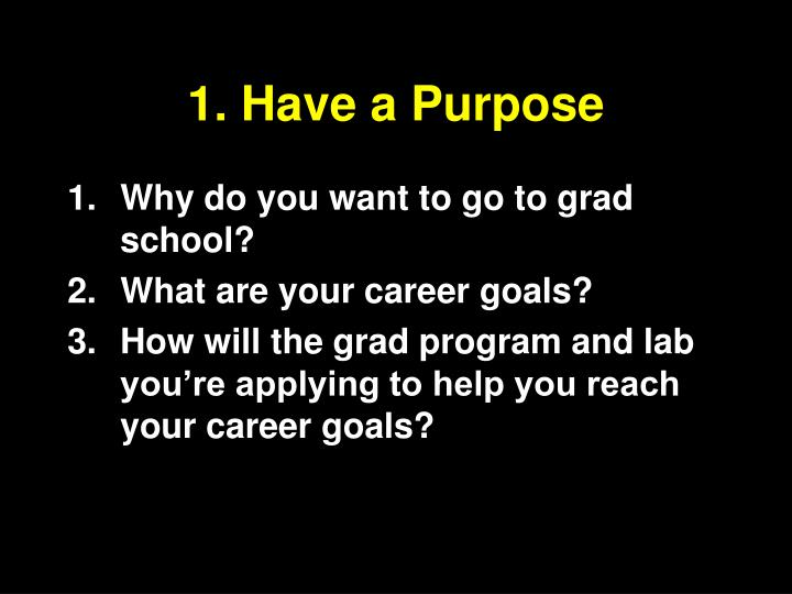 1 have a purpose