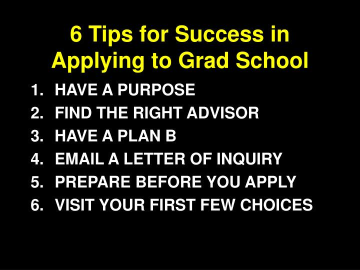 6 tips for success in applying to grad school