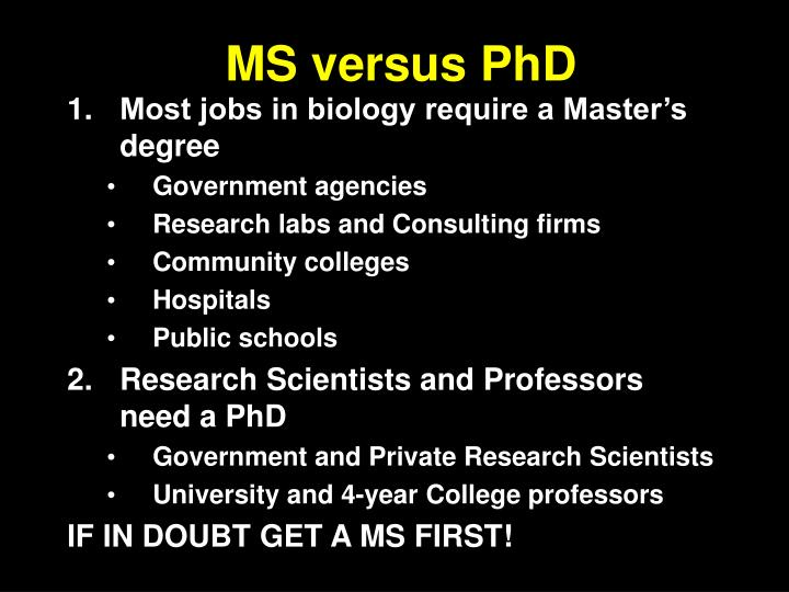 Ms versus phd