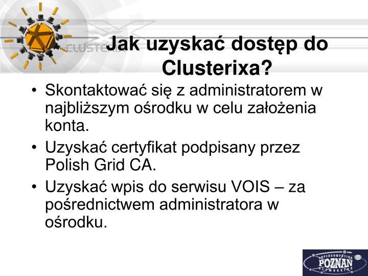 Jak uzyskać dostęp do Clusterixa?
