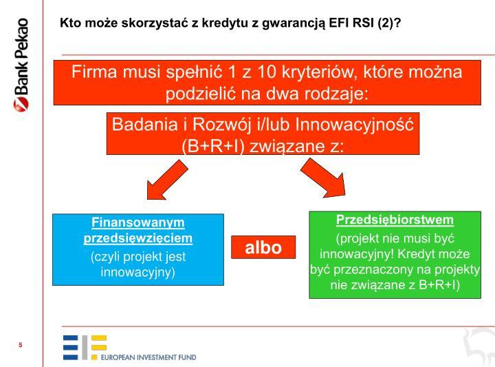 Kto może skorzystać z kredytu z gwarancją EFI RSI (2)?