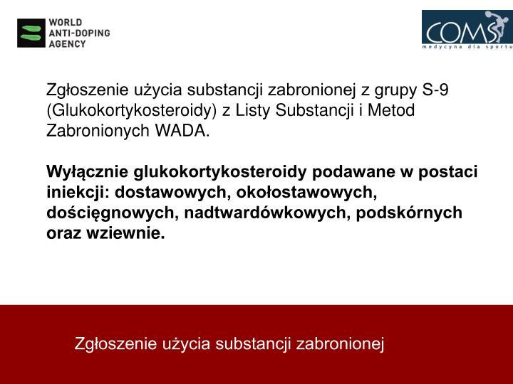 Zgłoszenie użycia substancji zabronionej z grupy S-9 (Glukokortykosteroidy) z Listy Substancji i Metod Zabronionych WADA.