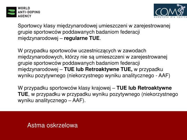 Sportowcy klasy międzynarodowej umieszczeni w zarejestrowanej grupie sportowców poddawanych badaniom federacji międzynarodowej –
