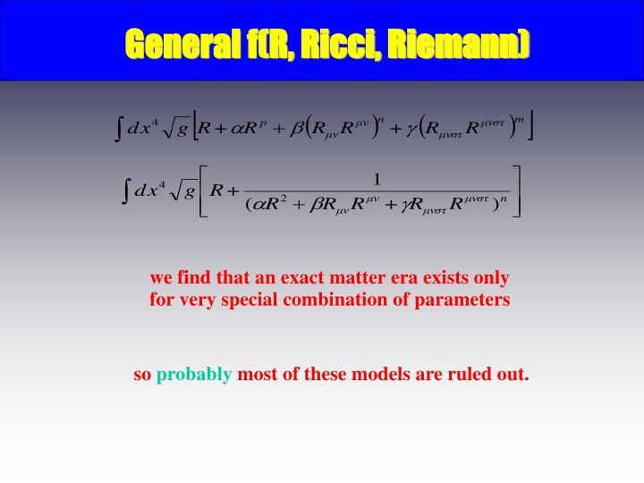General f(R, Ricci, Riemann)