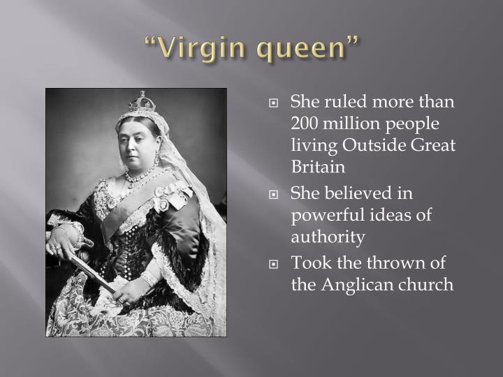 """""""Virgin queen"""""""