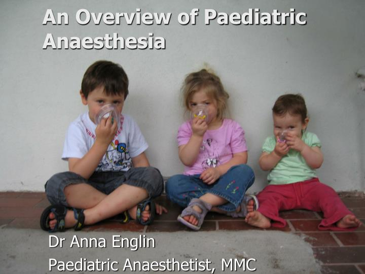 An overview of paediatric anaesthesia