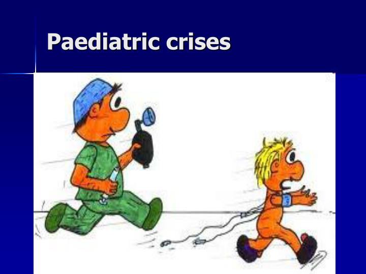 Paediatric crises