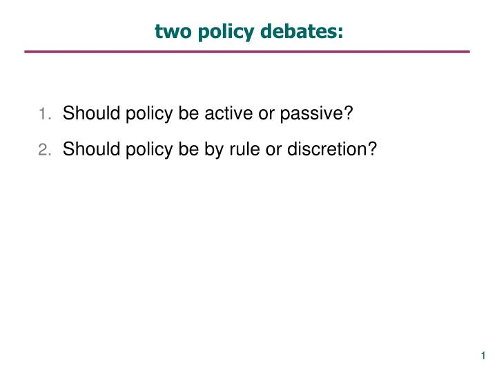 Two policy debates