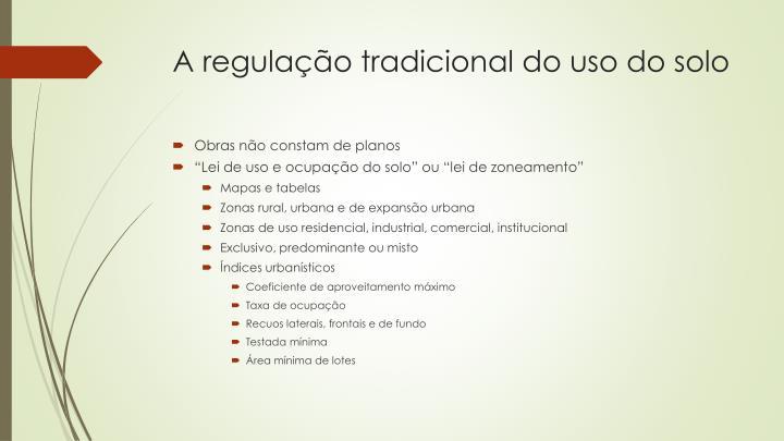 A regulação tradicional do uso do solo