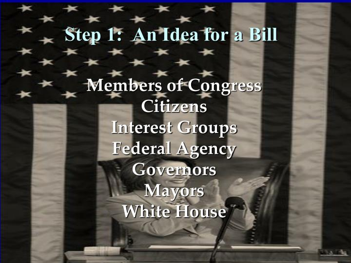 Step 1:  An Idea for a Bill