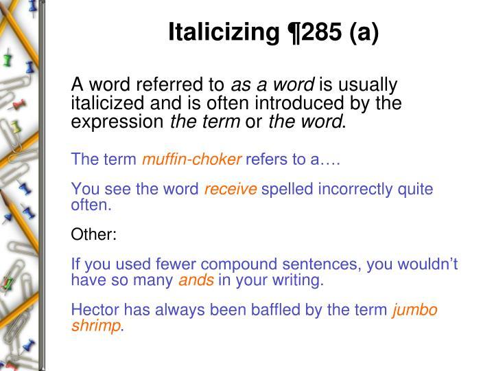 Italicizing ¶285 (a)