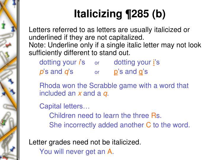 Italicizing ¶285 (b)