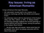 key issues irving as american romantic
