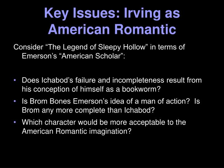 Key Issues: Irving as American Romantic