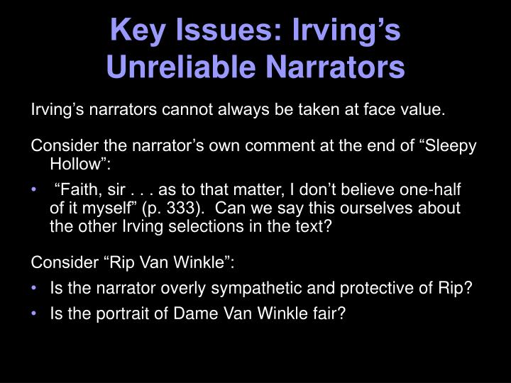 Key Issues: Irving's Unreliable Narrators